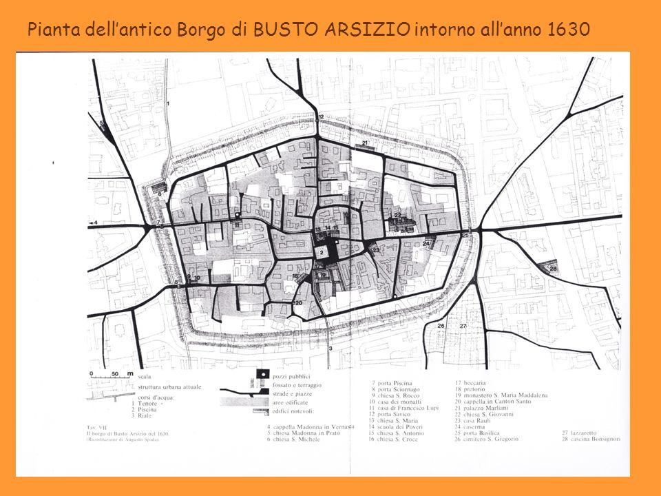 Pianta dellantico Borgo di BUSTO ARSIZIO intorno allanno 1630