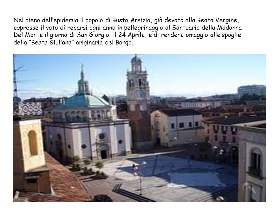 Nel pieno dellepidemia il popolo di Busto Arsizio, già devoto alla Beata Vergine, espresse il voto di recarsi ogni anno in pellegrinaggio al Santuario