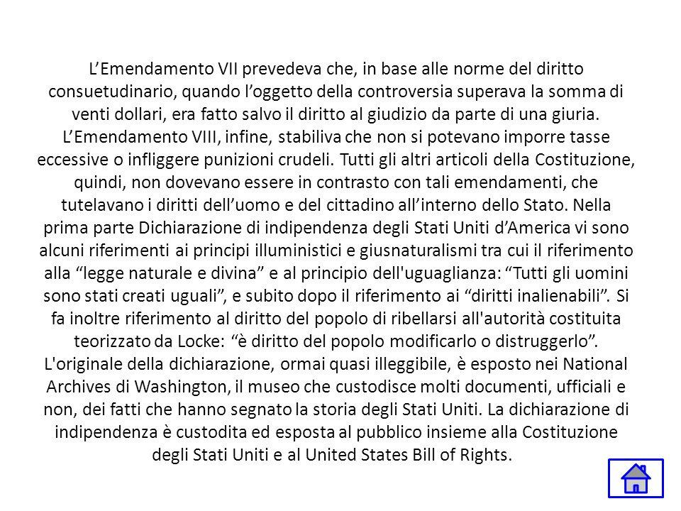 LEmendamento VII prevedeva che, in base alle norme del diritto consuetudinario, quando loggetto della controversia superava la somma di venti dollari,