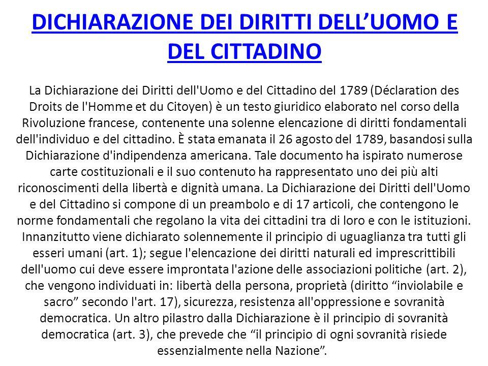 DICHIARAZIONE DEI DIRITTI DELLUOMO E DEL CITTADINO La Dichiarazione dei Diritti dell'Uomo e del Cittadino del 1789 (Déclaration des Droits de l'Homme