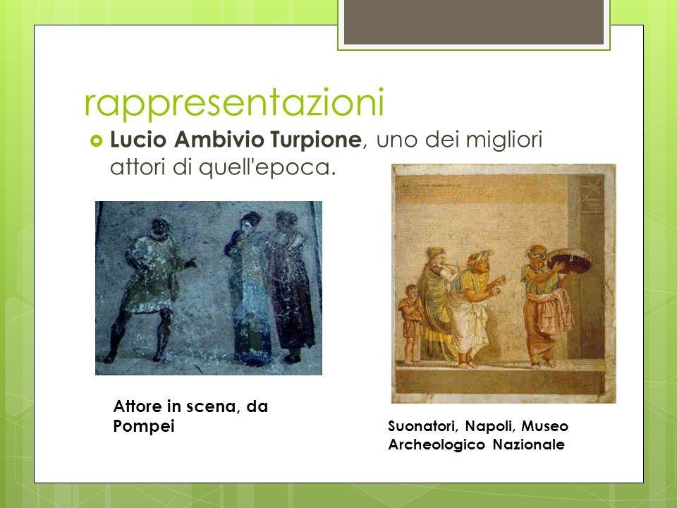 rappresentazioni Lucio Ambivio Turpione, uno dei migliori attori di quell'epoca. Suonatori, Napoli, Museo Archeologico Nazionale Attore in scena, da P