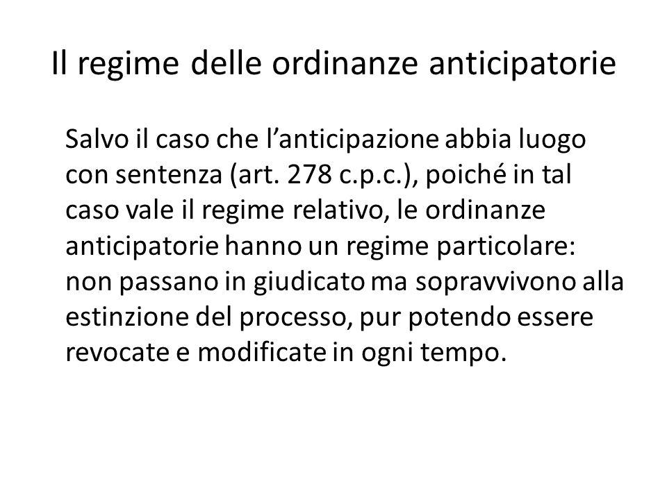 Il regime delle ordinanze anticipatorie Salvo il caso che lanticipazione abbia luogo con sentenza (art.