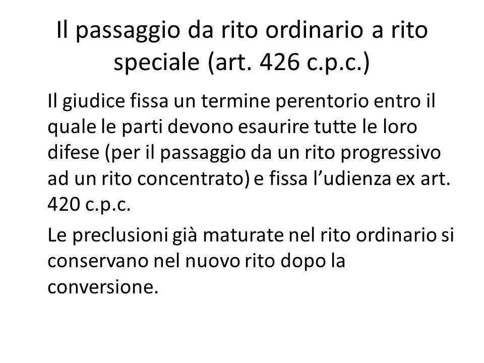Il passaggio da rito ordinario a rito speciale (art.