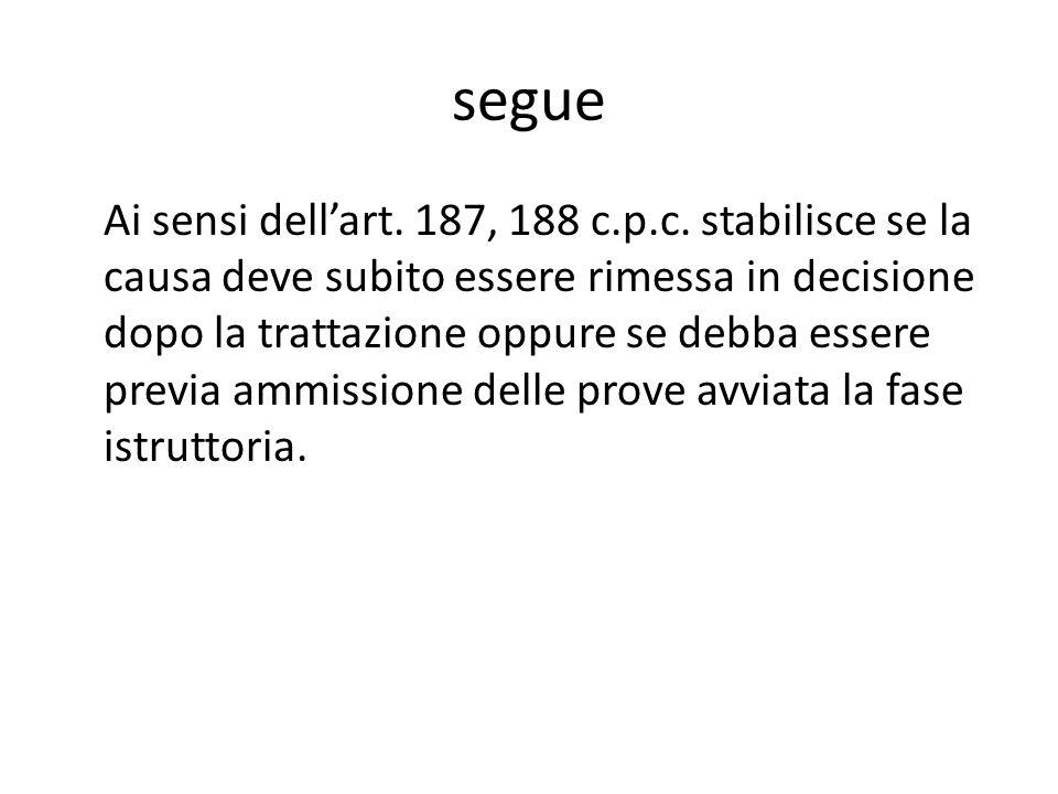 segue Ai sensi dellart.187, 188 c.p.c.