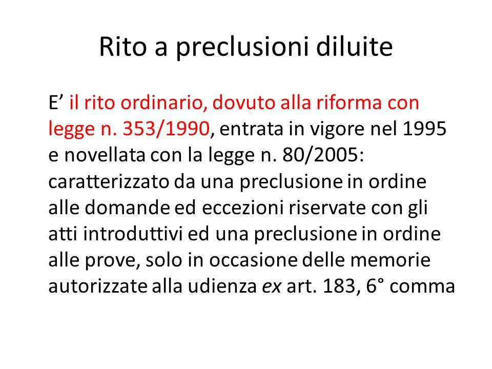 Rito a preclusioni diluite E il rito ordinario, dovuto alla riforma con legge n.