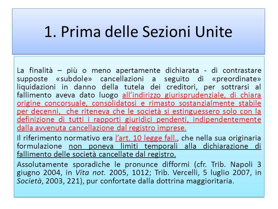 1. Prima delle Sezioni Unite La finalità – più o meno apertamente dichiarata - di contrastare supposte «subdole» cancellazioni a seguito di «preordina