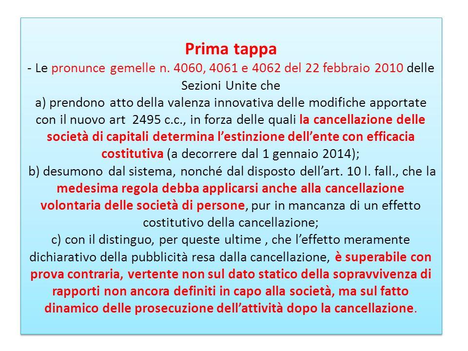 Prima tappa - Le pronunce gemelle n. 4060, 4061 e 4062 del 22 febbraio 2010 delle Sezioni Unite che a) prendono atto della valenza innovativa delle mo