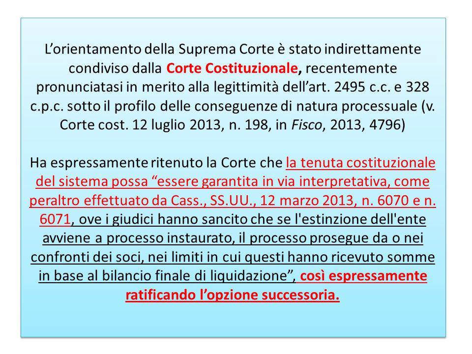 Lorientamento della Suprema Corte è stato indirettamente condiviso dalla Corte Costituzionale, recentemente pronunciatasi in merito alla legittimità d