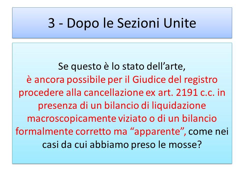 3 - Dopo le Sezioni Unite Se questo è lo stato dellarte, è ancora possibile per il Giudice del registro procedere alla cancellazione ex art. 2191 c.c.