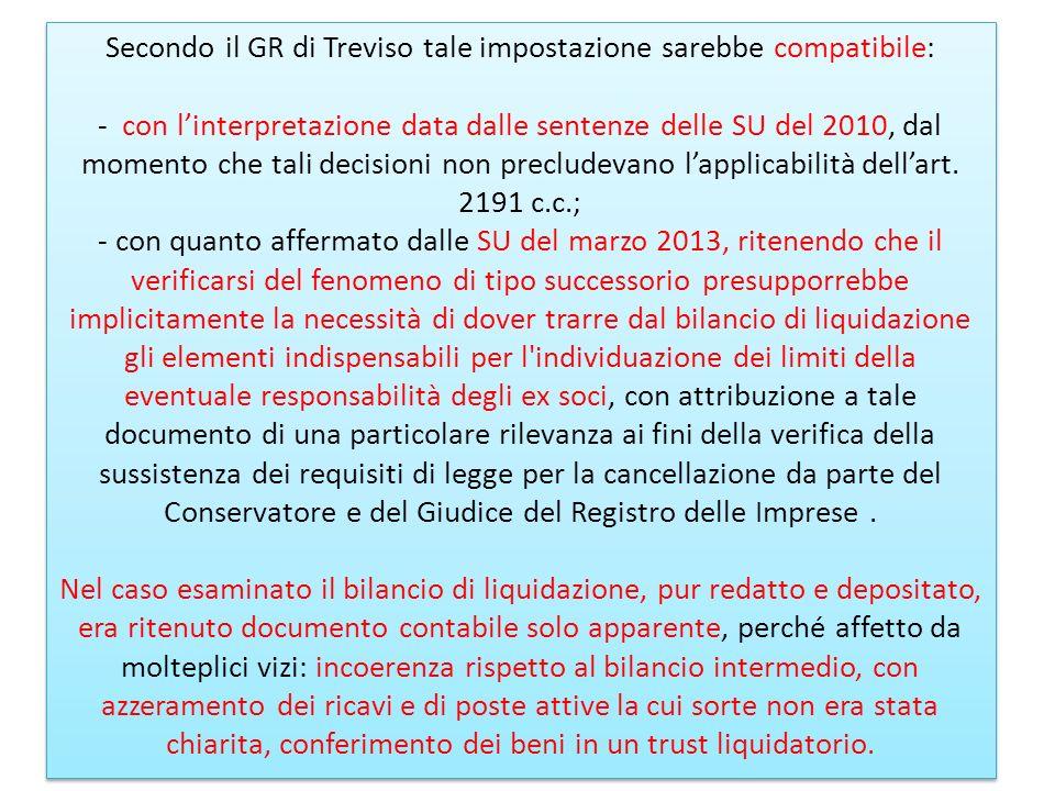 Secondo il GR di Treviso tale impostazione sarebbe compatibile: - con linterpretazione data dalle sentenze delle SU del 2010, dal momento che tali dec