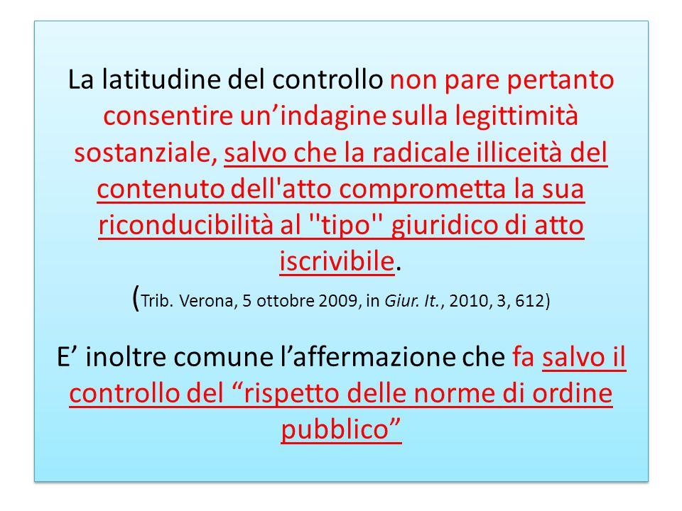 La latitudine del controllo non pare pertanto consentire unindagine sulla legittimità sostanziale, salvo che la radicale illiceità del contenuto dell'