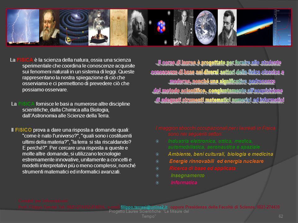 La FISICA è la scienza della natura, ossia una scienza sperimentale che coordina le conoscenze acquisite sui fenomeni naturali in un sistema di leggi.