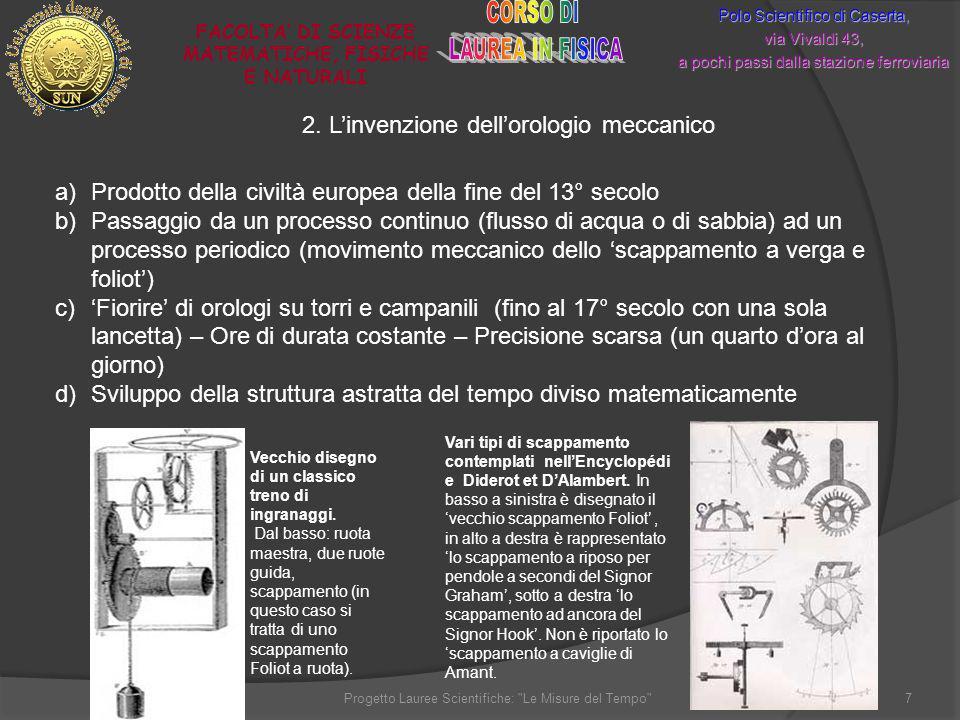 Polo Scientifico di Caserta, via Vivaldi 43, a pochi passi dalla stazione ferroviaria FACOLTA DI SCIENZE MATEMATICHE, FISICHE E NATURALI 7Progetto Lau