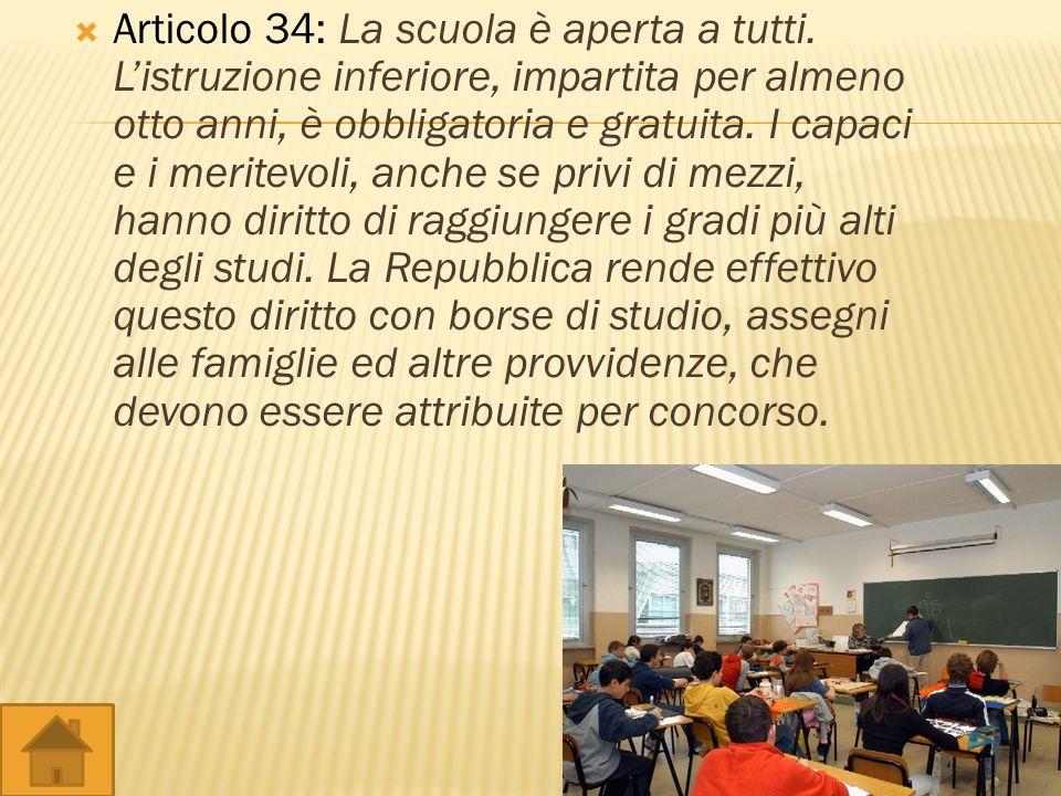 Articolo 30: E dovere e diritto dei genitori mantenere, istruire ed educare i figli(...). Articolo 33: Larte e la scienza sono libere e libero ne è li