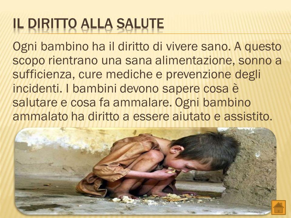 Ogni bambino ha il diritto di vivere sano.