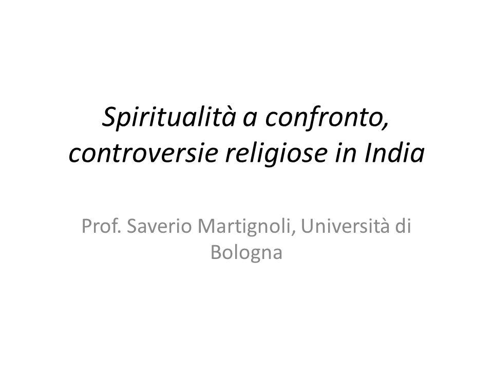 Spiritualità a confronto, controversie religiose in India Prof.