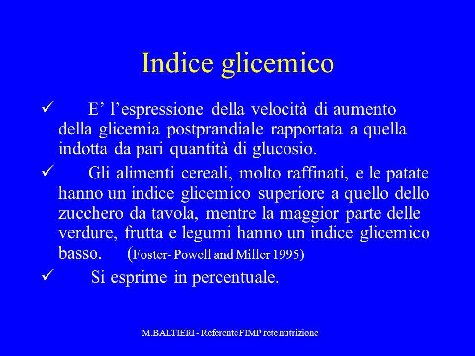 Indice glicemico E lespressione della velocità di aumento della glicemia postprandiale rapportata a quella indotta da pari quantità di glucosio. Gli a
