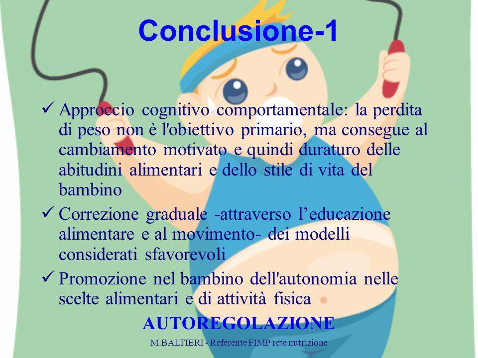 Conclusione-1 Approccio cognitivo comportamentale: la perdita di peso non è l'obiettivo primario, ma consegue al cambiamento motivato e quindi duratur
