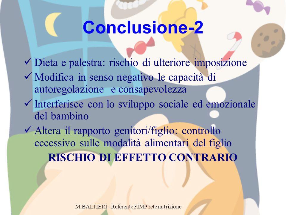 Conclusione-2 Dieta e palestra: rischio di ulteriore imposizione Modifica in senso negativo le capacità di autoregolazione e consapevolezza Interferis