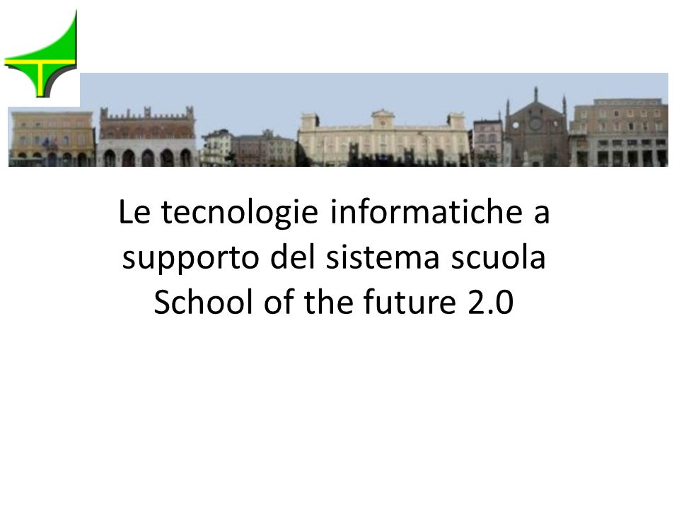 Le tecnologie informatiche a supporto del sistema scuola School of the future 2.0