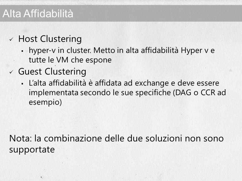 Alta Affidabilità Host Clustering hyper-v in cluster. Metto in alta affidabilità Hyper v e tutte le VM che espone Guest Clustering Lalta affidabilità