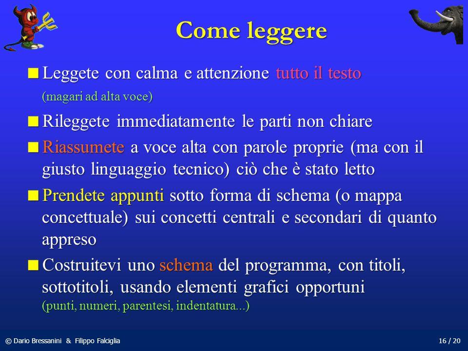 © Dario Bressanini & Filippo Falciglia16 / 20 Come leggere Leggete con calma e attenzione tutto il testo (magari ad alta voce) Leggete con calma e att