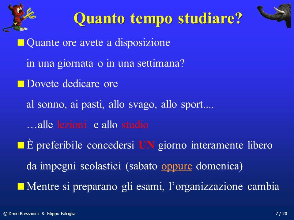© Dario Bressanini & Filippo Falciglia7 / 20 Quanto tempo studiare.