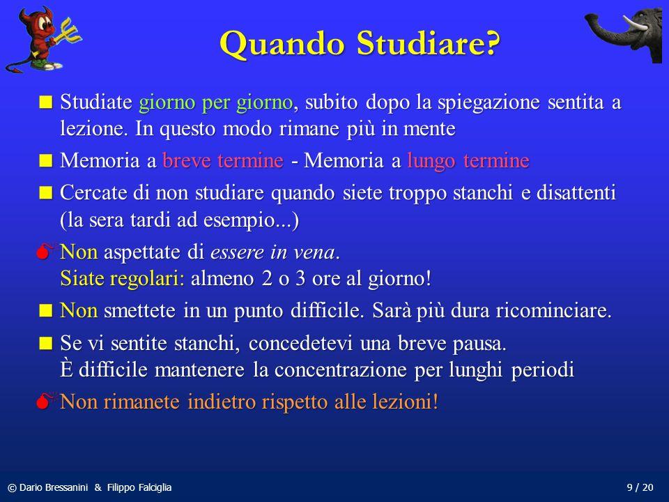 © Dario Bressanini & Filippo Falciglia9 / 20 Quando Studiare.