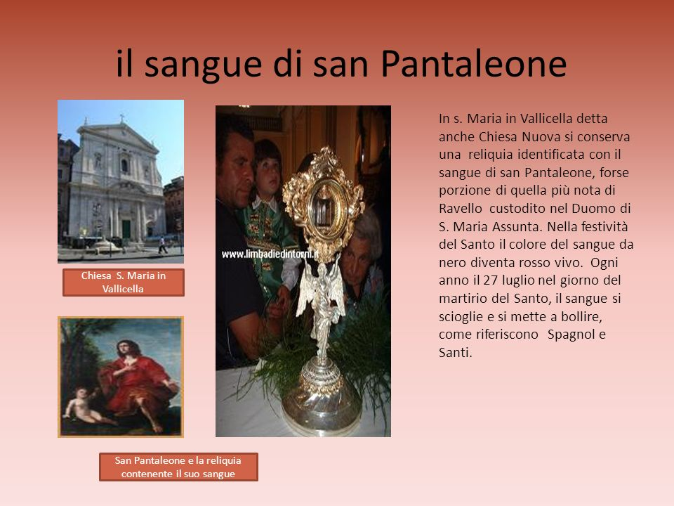 il sangue di san Pantaleone Chiesa S. Maria in Vallicella San Pantaleone e la reliquia contenente il suo sangue In s. Maria in Vallicella detta anche