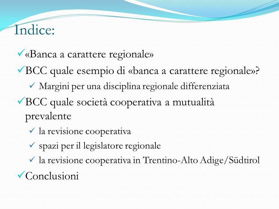 Indice: «Banca a carattere regionale» BCC quale esempio di «banca a carattere regionale»? Margini per una disciplina regionale differenziata BCC quale