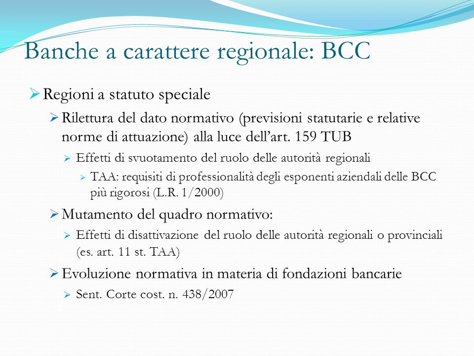 Banche a carattere regionale: BCC Regioni a statuto speciale Rilettura del dato normativo (previsioni statutarie e relative norme di attuazione) alla