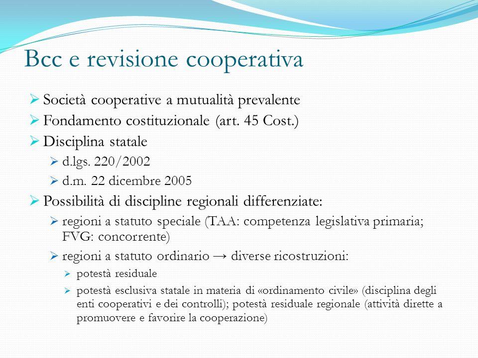 Bcc e revisione cooperativa Società cooperative a mutualità prevalente Fondamento costituzionale (art. 45 Cost.) Disciplina statale d.lgs. 220/2002 d.