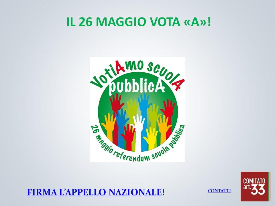 IL 26 MAGGIO VOTA «A»! 1 CONTATTI FIRMA LAPPELLO NAZIONALEFIRMA LAPPELLO NAZIONALE!
