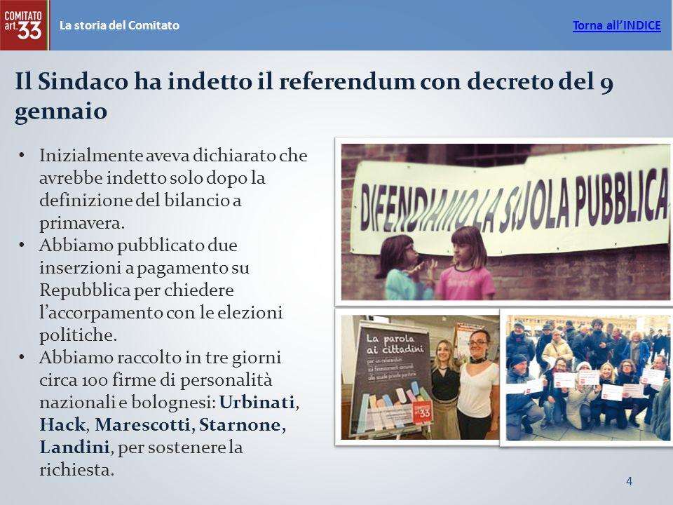 4 La storia del Comitato Il Sindaco ha indetto il referendum con decreto del 9 gennaio Inizialmente aveva dichiarato che avrebbe indetto solo dopo la definizione del bilancio a primavera.