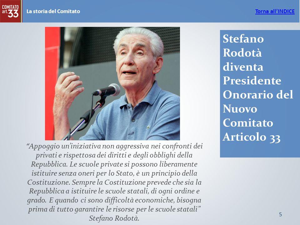5 La storia del Comitato Stefano Rodotà diventa Presidente Onorario del Nuovo Comitato Articolo 33 Appoggio uniniziativa non aggressiva nei confronti dei privati e rispettosa dei diritti e degli obblighi della Repubblica.