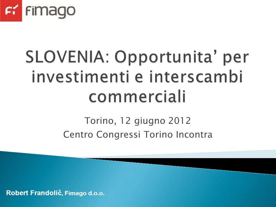 Torino, 12 giugno 2012 Centro Congressi Torino Incontra Robert Frandolič, Fimago d.o.o.