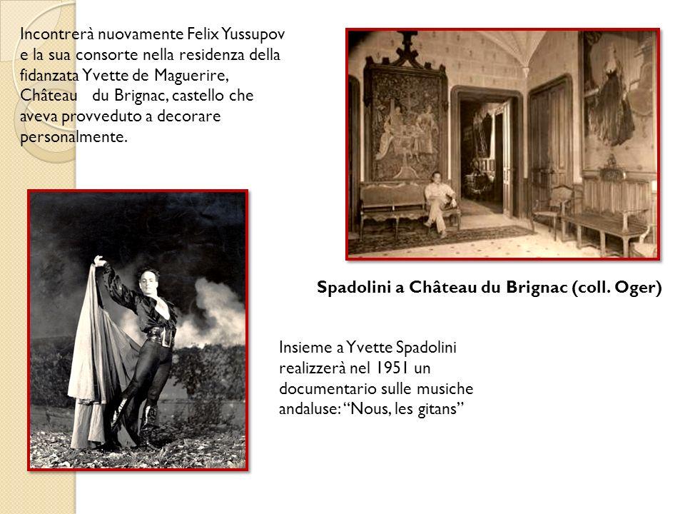 Incontrerà nuovamente Felix Yussupov e la sua consorte nella residenza della fidanzata Yvette de Maguerire, Château du Brignac, castello che aveva pro