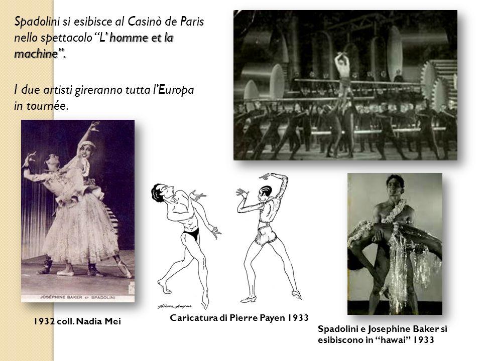 homme et la machine. Spadolini si esibisce al Casinò de Paris nello spettacolo L homme et la machine. I due artisti gireranno tutta lEuropa in tournée