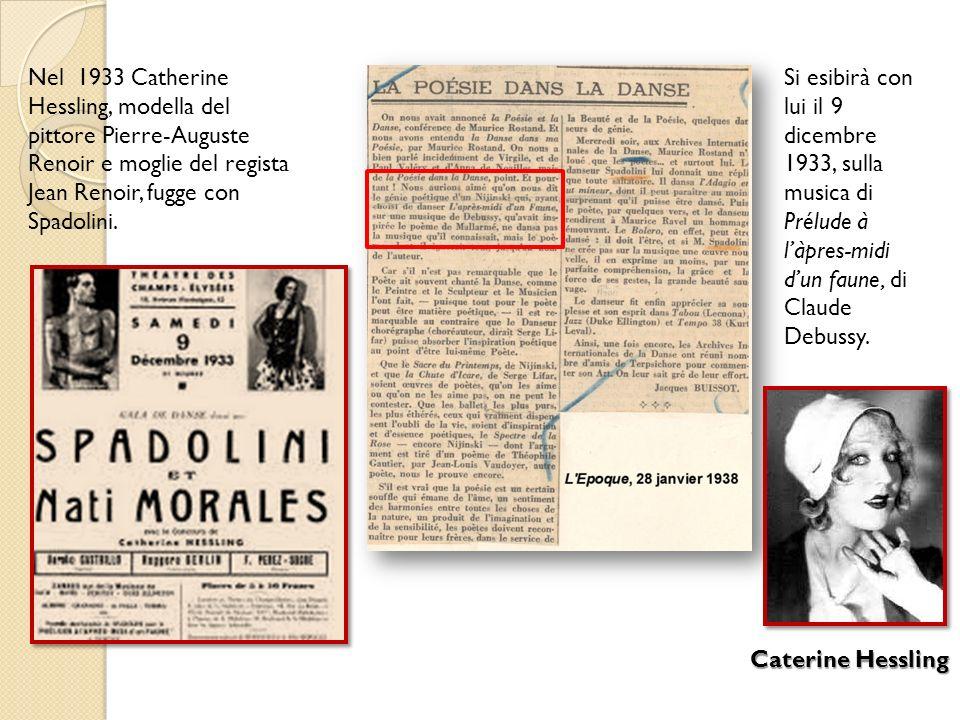 Nel 1933 Catherine Hessling, modella del pittore Pierre-Auguste Renoir e moglie del regista Jean Renoir, fugge con Spadolini. Si esibirà con lui il 9