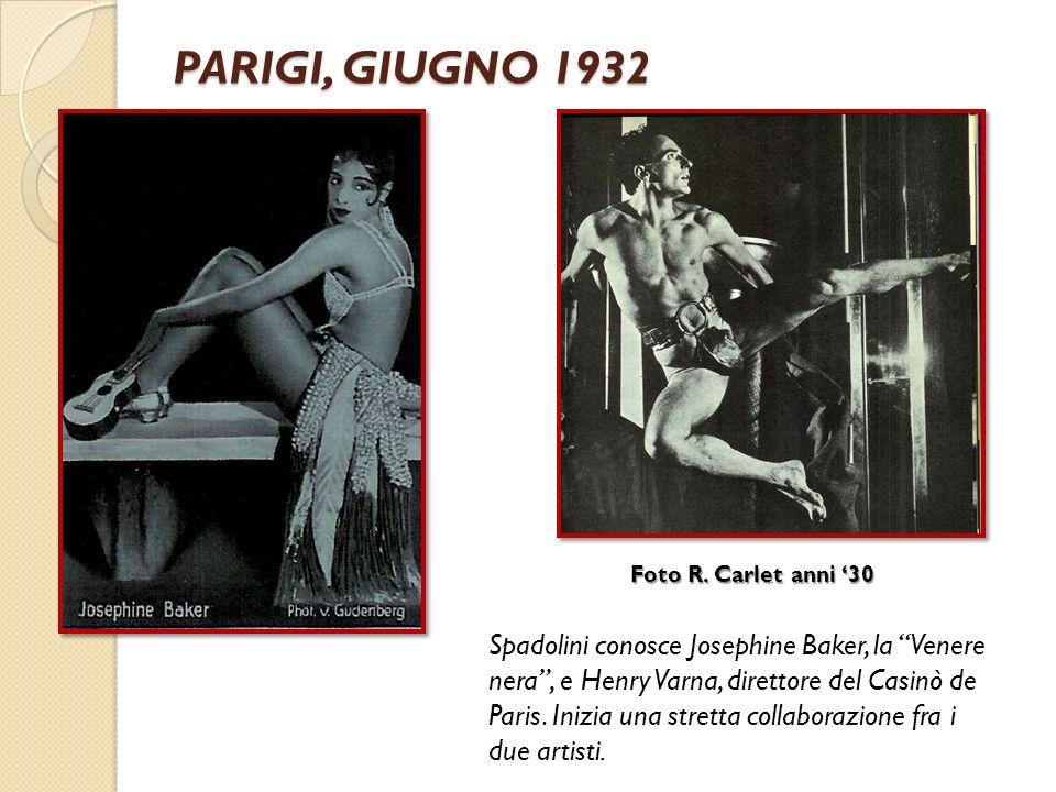 PARIGI, GIUGNO 1932 Spadolini conosce Josephine Baker, la Venere nera, e Henry Varna, direttore del Casinò de Paris. Inizia una stretta collaborazione