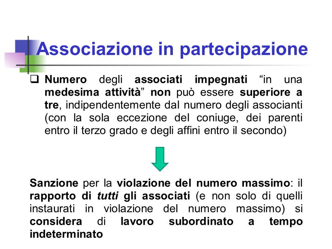 Associazione in partecipazione Numero degli associati impegnati in una medesima attività non può essere superiore a tre, indipendentemente dal numero