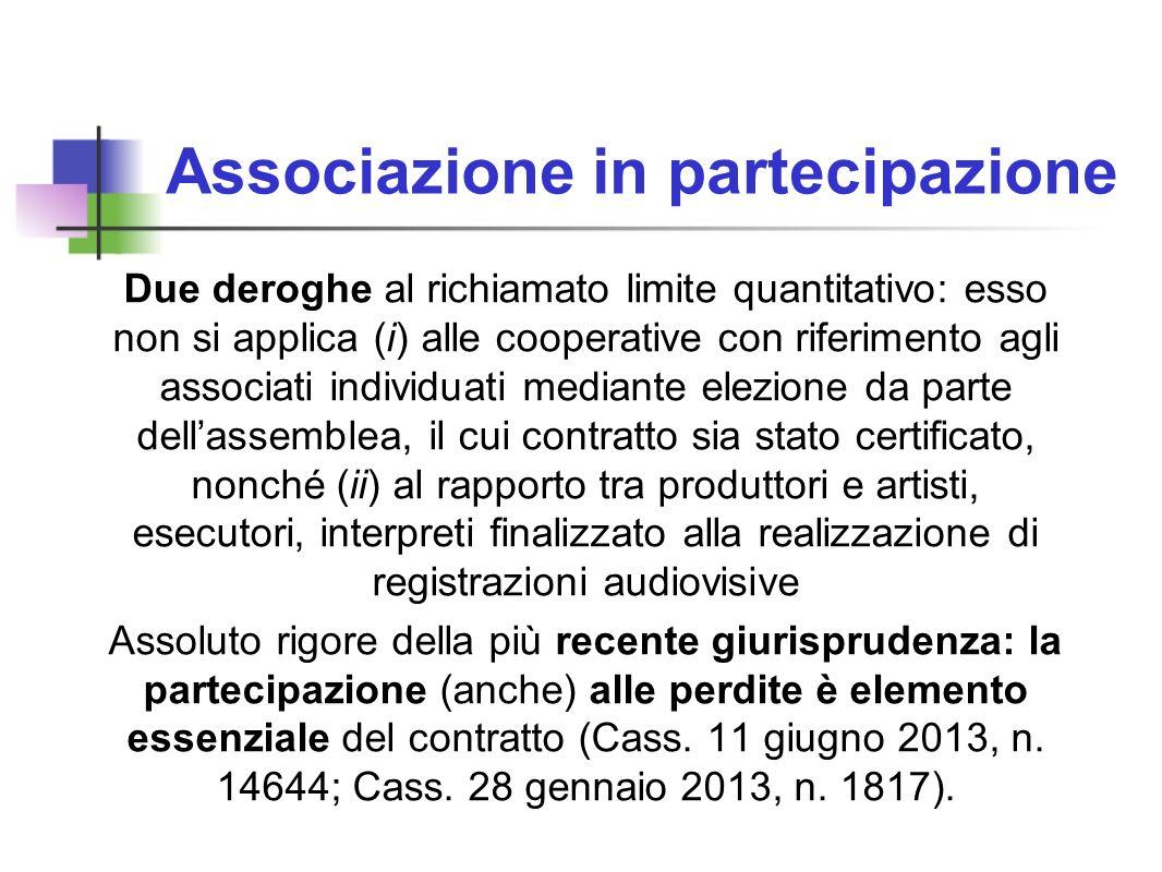 Associazione in partecipazione Due deroghe al richiamato limite quantitativo: esso non si applica (i) alle cooperative con riferimento agli associati