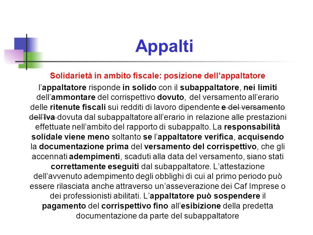 Appalti Solidarietà in ambito fiscale: posizione dellappaltatore lappaltatore risponde in solido con il subappaltatore, nei limiti dellammontare del c