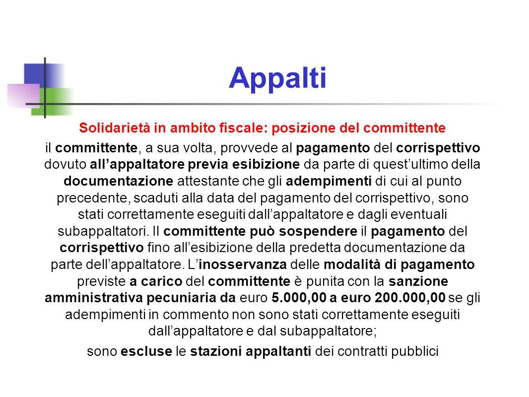 Appalti Solidarietà in ambito fiscale: posizione del committente il committente, a sua volta, provvede al pagamento del corrispettivo dovuto allappalt