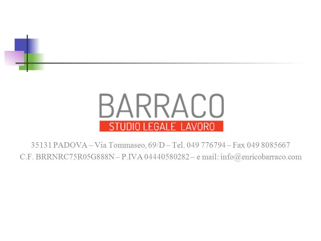 35131 PADOVA – Via Tommaseo, 69/D – Tel. 049 776794 – Fax 049 8085667 C.F. BRRNRC75R05G888N – P.IVA 04440580282 – e mail: info@enricobarraco.com