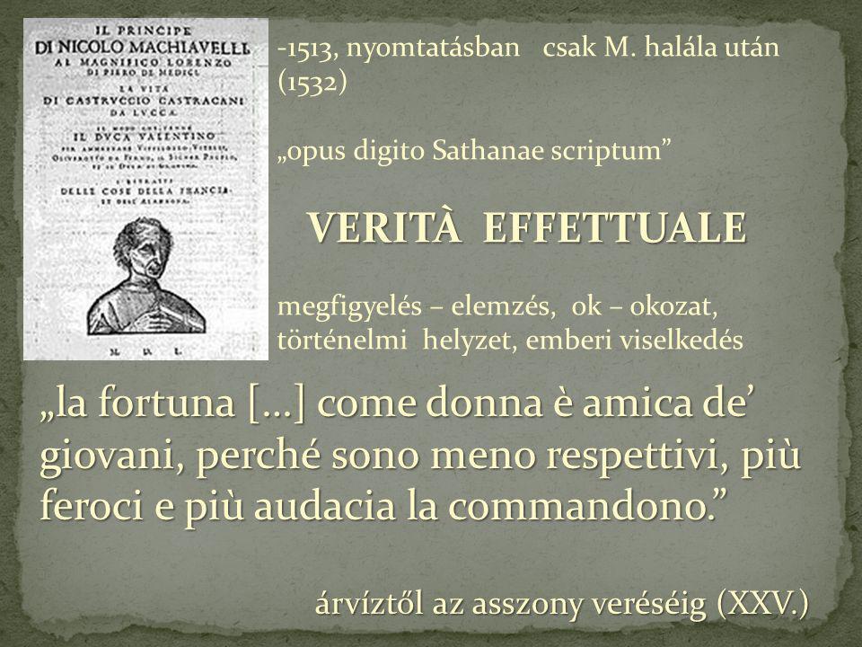-1513, nyomtatásban csak M. halála után (1532) opus digito Sathanae scriptum VERITÀ EFFETTUALE VERITÀ EFFETTUALE megfigyelés – elemzés, ok – okozat, t