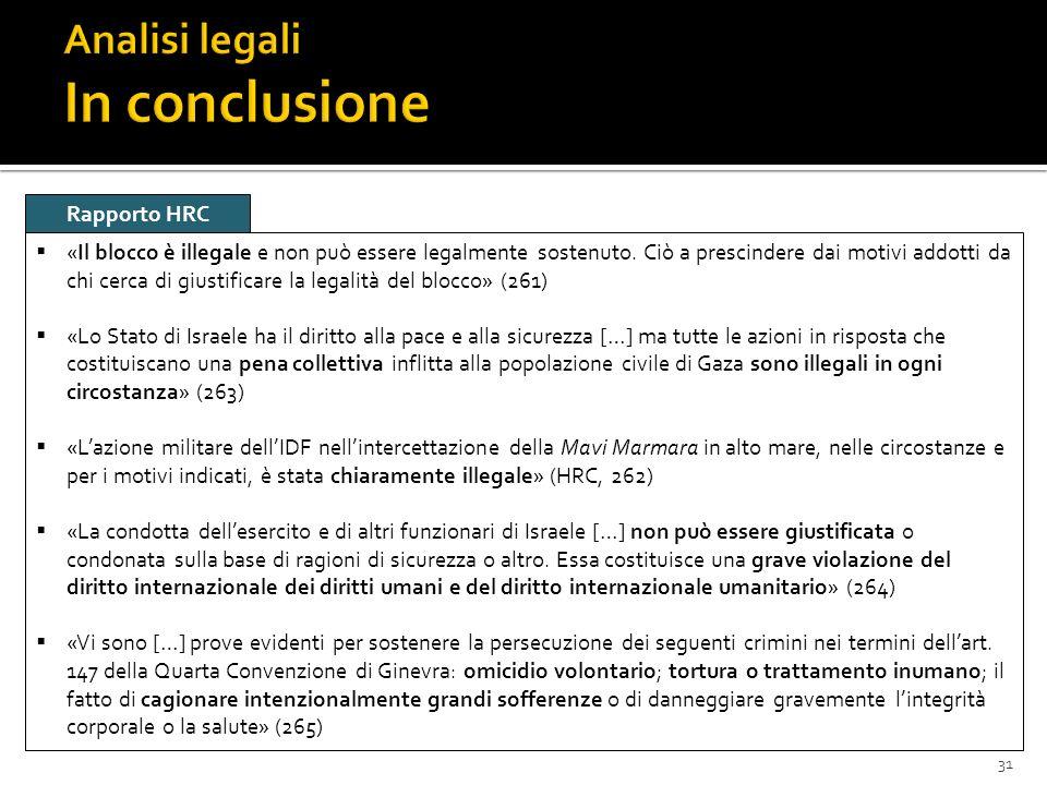 31 «Il blocco è illegale e non può essere legalmente sostenuto. Ciò a prescindere dai motivi addotti da chi cerca di giustificare la legalità del bloc