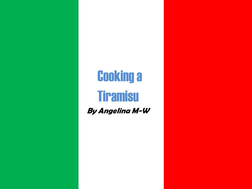 Cooking a Tiramisu By Angelina M-W