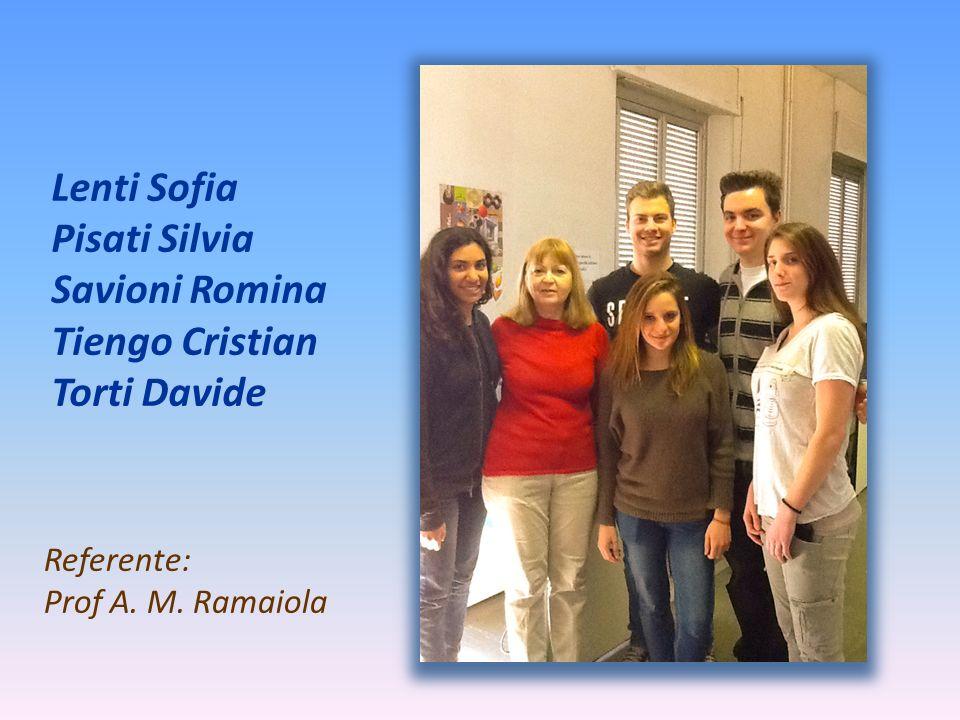 Lenti Sofia Pisati Silvia Savioni Romina Tiengo Cristian Torti Davide Referente: Prof A. M. Ramaiola