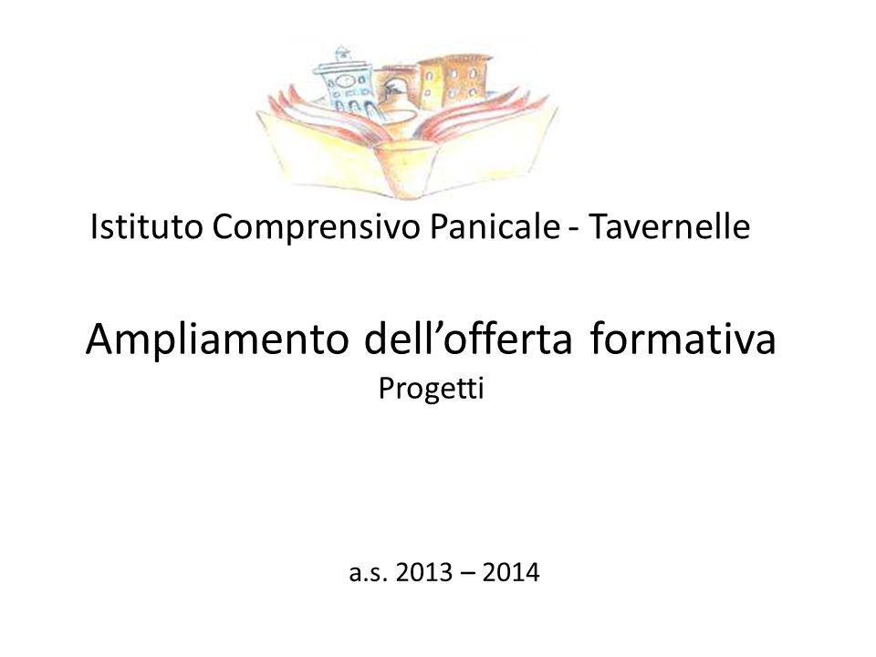 Ampliamento dellofferta formativa Progetti Istituto Comprensivo Panicale - Tavernelle a.s. 2013 – 2014